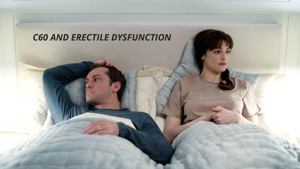 C60 AND ERECTILE DYSFUNCTION
