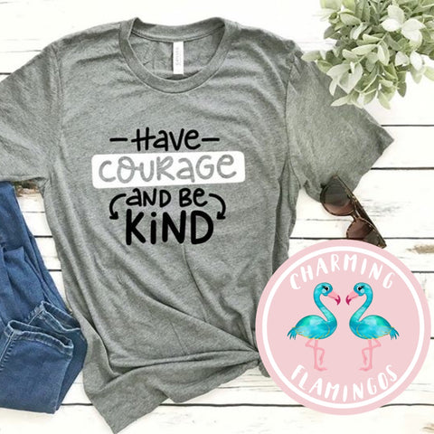 Have Courage & Be Kind Graphic Tee