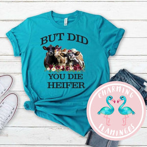 But Did You Die Cow Graphic Tee