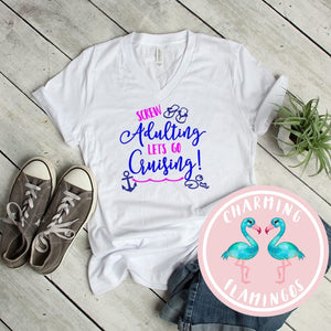 Screw Adulting, Let's Go Cruising Graphic Tee