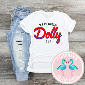 What Would Dolly Do Graphic Tee