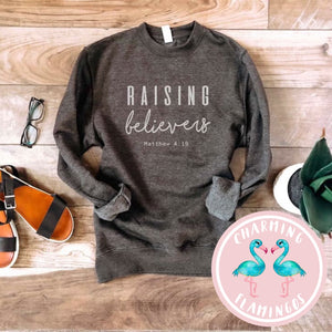 Raising Believers Graphic Sweathshirt