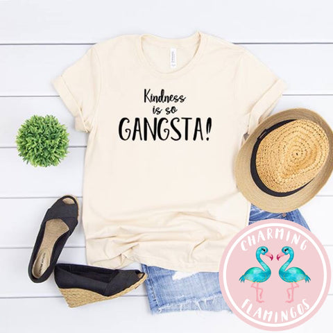 Kindness Is So Gangsta! Graphic Tee