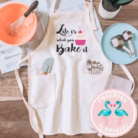 Life Is What You Bake It Apron