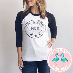 I'm A Cool Mom Graphic Raglan