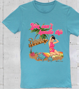 You Can't Handle This Beach Graphic Tee