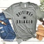 Driveway Drinker 🍺 Graphic Tee