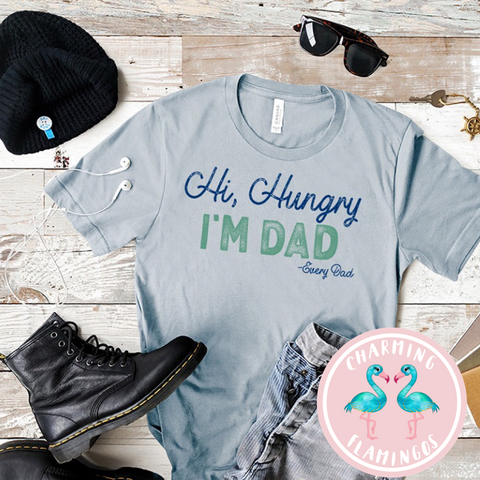Hi Hungry, I'm Dad Graphic Tee