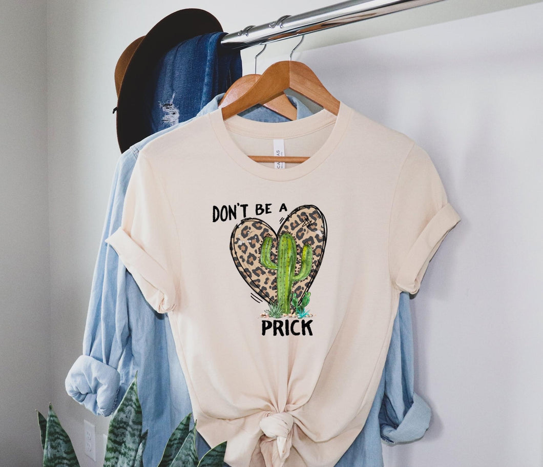 Don't Be A Prick - Cheetah Print Cactus 🌵 Graphic Tee