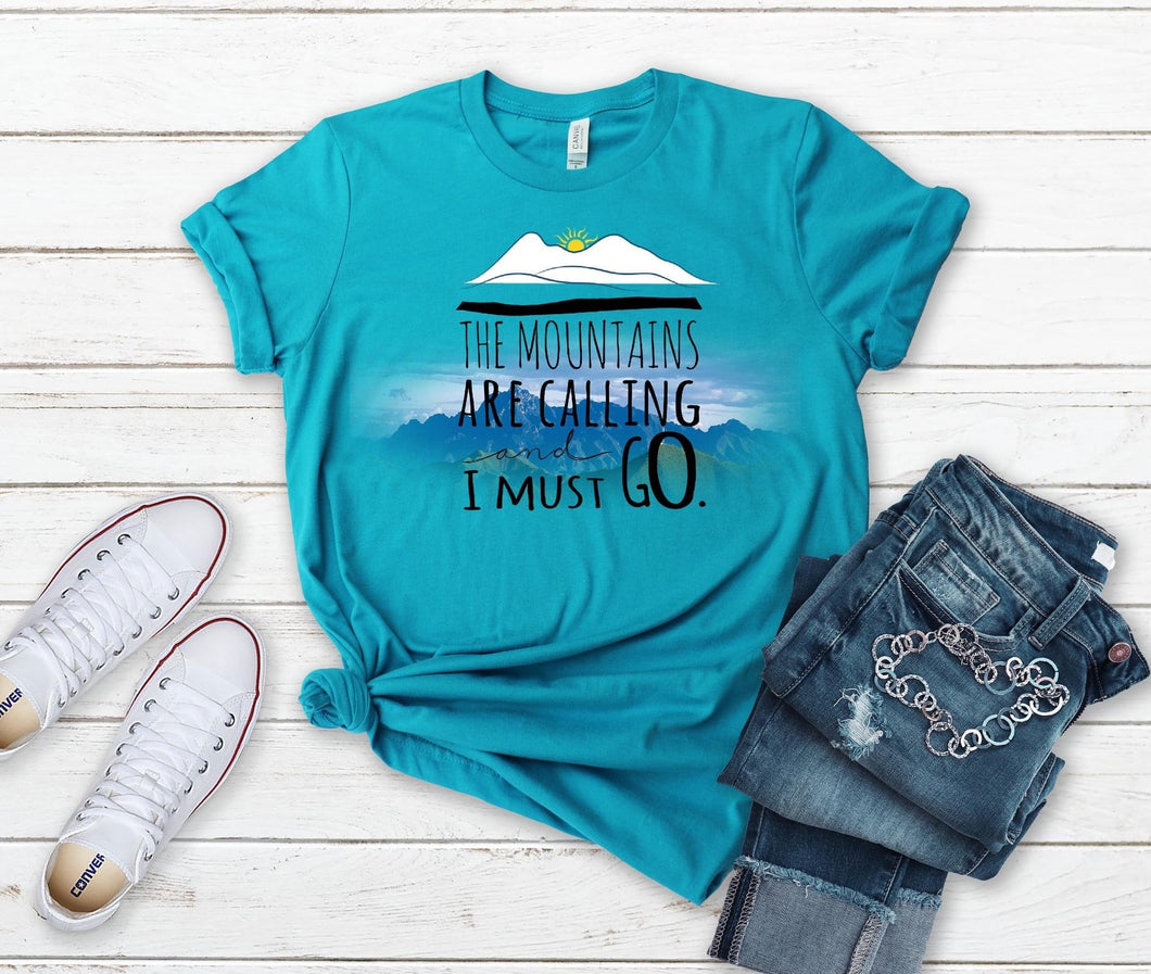 Mountains 🏔 Are Calling & I Must Go Graphic Tee