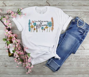 You Belong Among The Wildflowers 🌸 Graphic Tee