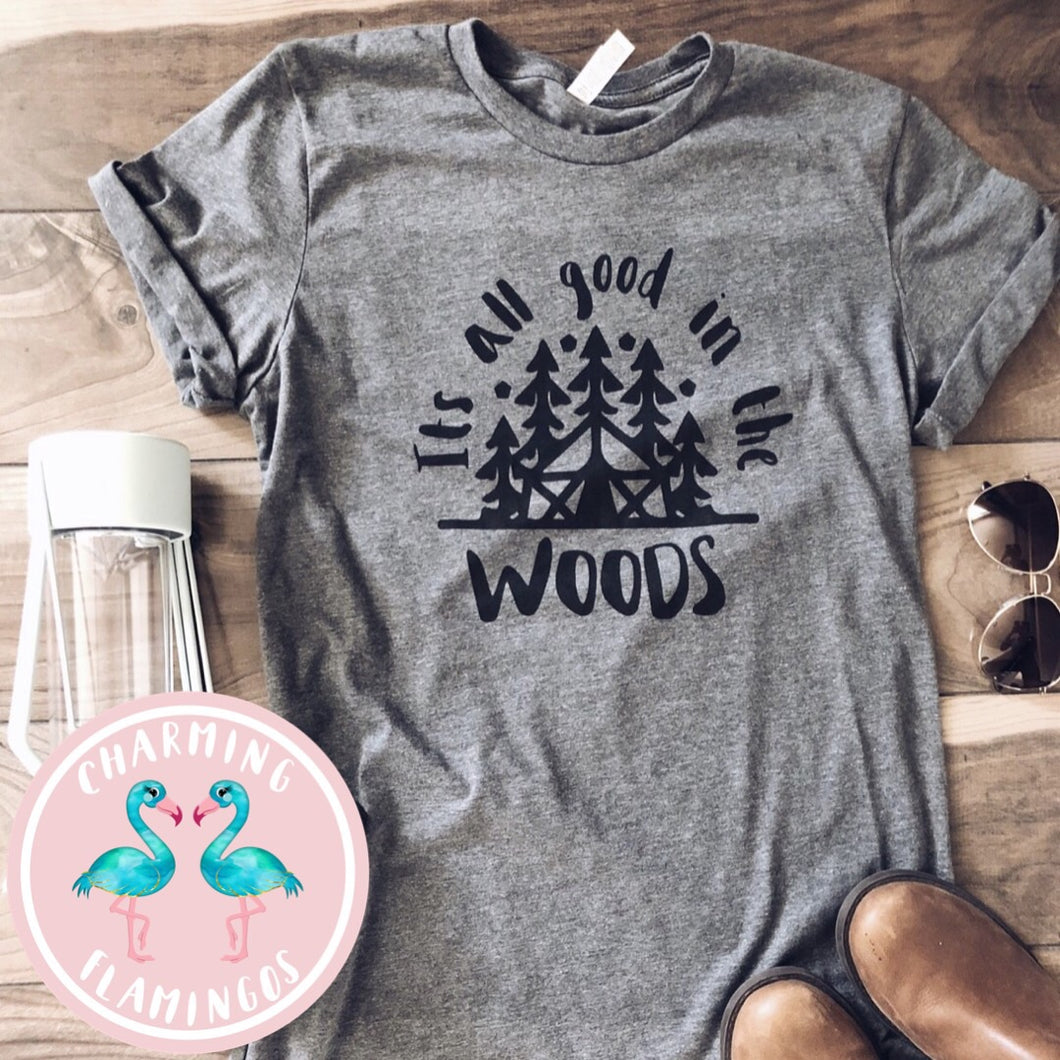 All Is Good In The Woods Graphic Tee