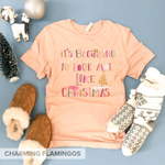It's Beginning To Look A lot Like Christmas Graphic Tee