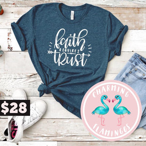 Faith Requires Trust Graphic Tee