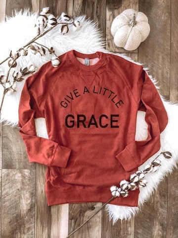 GIVE A LITTLE GRACE FRENCH TERRY RAGLAN BURNT ORANGE