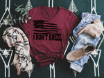I Don't Kneel 🇺🇸 Graphic Tee