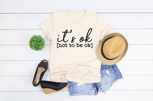 It's Okay Not To Be Okay Graphic Tee