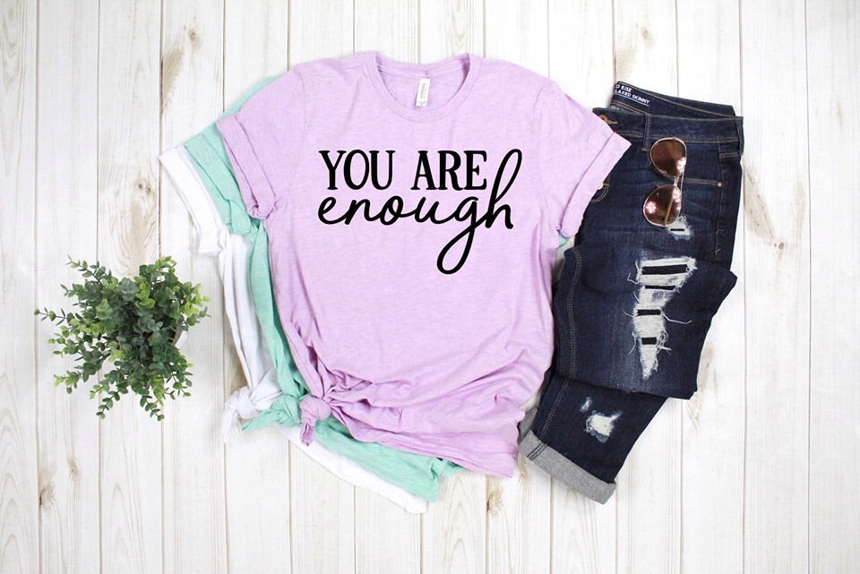 You Are Enough Graphic Tee