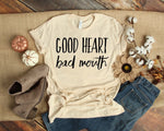 Good Heart ❤️ Bad Mouth Graphic Tee