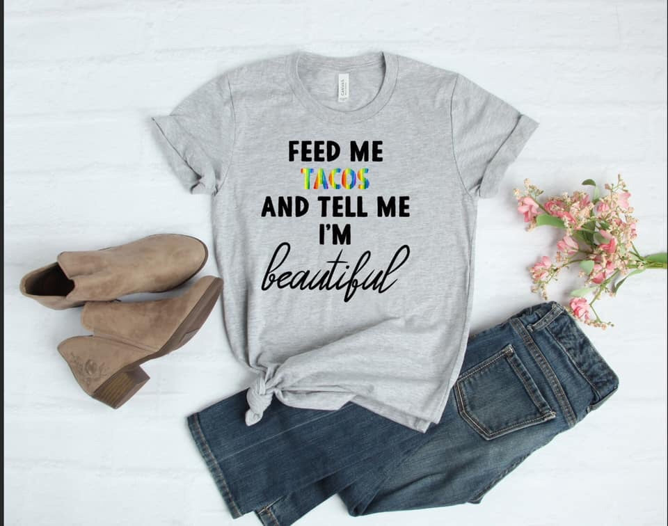 Feed Me Tacos 🌮 & Tell Me I'm Beautiful Graphic Tee