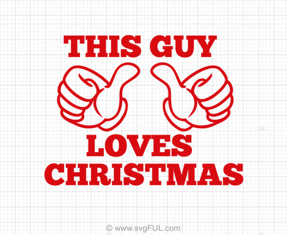 This Guy Loves Christmas Svg Saying