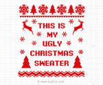 This Is My Ugly Christmas Sweater Svg Saying