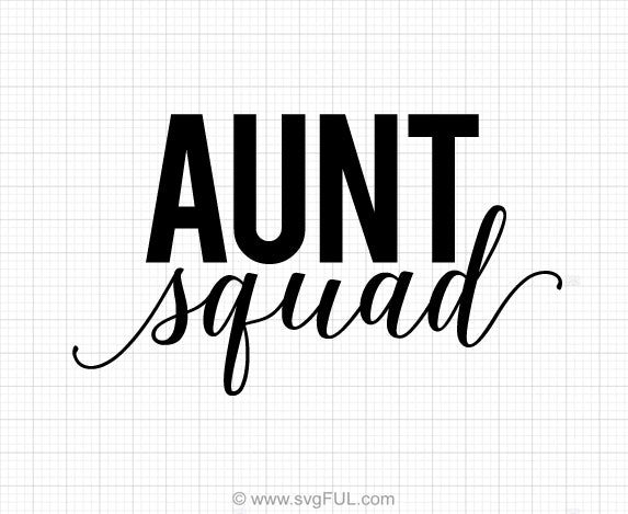 Aunt Squad Svg Saying