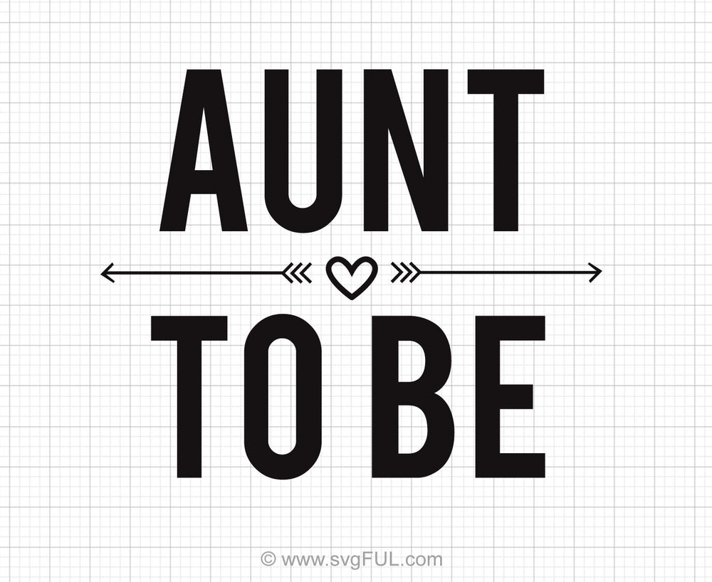 Aunt To Be Svg Saying