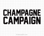 Champagne Campaign Svg Saying