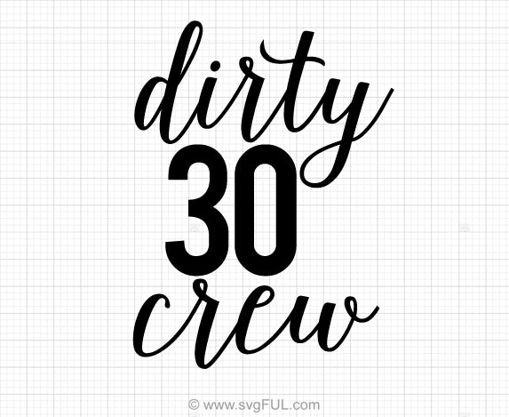 Dirty Thirty Crew Birthday Svg Saying