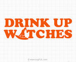 Drink Up Witches Halloween SVG Saying