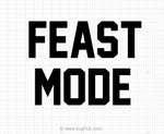 Feast Mode Thanksgiving Svg Saying