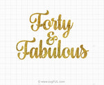 Forty & Fabulous Birthday SVG Clipart