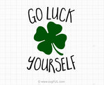 Go Luck Yourself St Patricks Day SVG Design