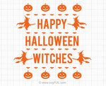 Happy Halloween Witches Svg Saying
