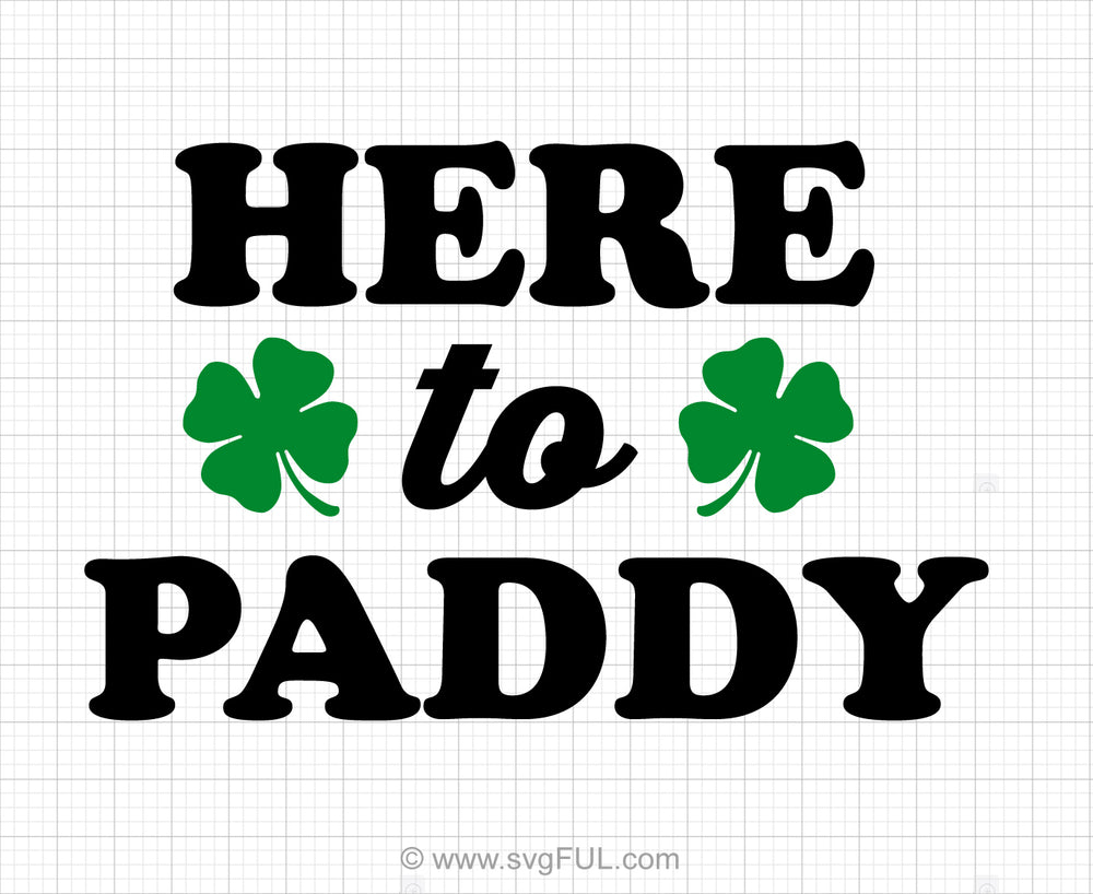 Here To Paddy Svg Saying