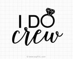I Do Crew Svg Saying