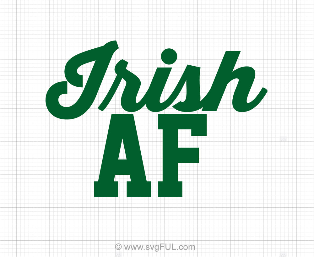 Irish AF Svg Saying