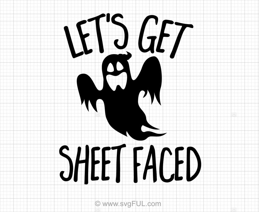 Let's Get Sheet Faced Svg Saying