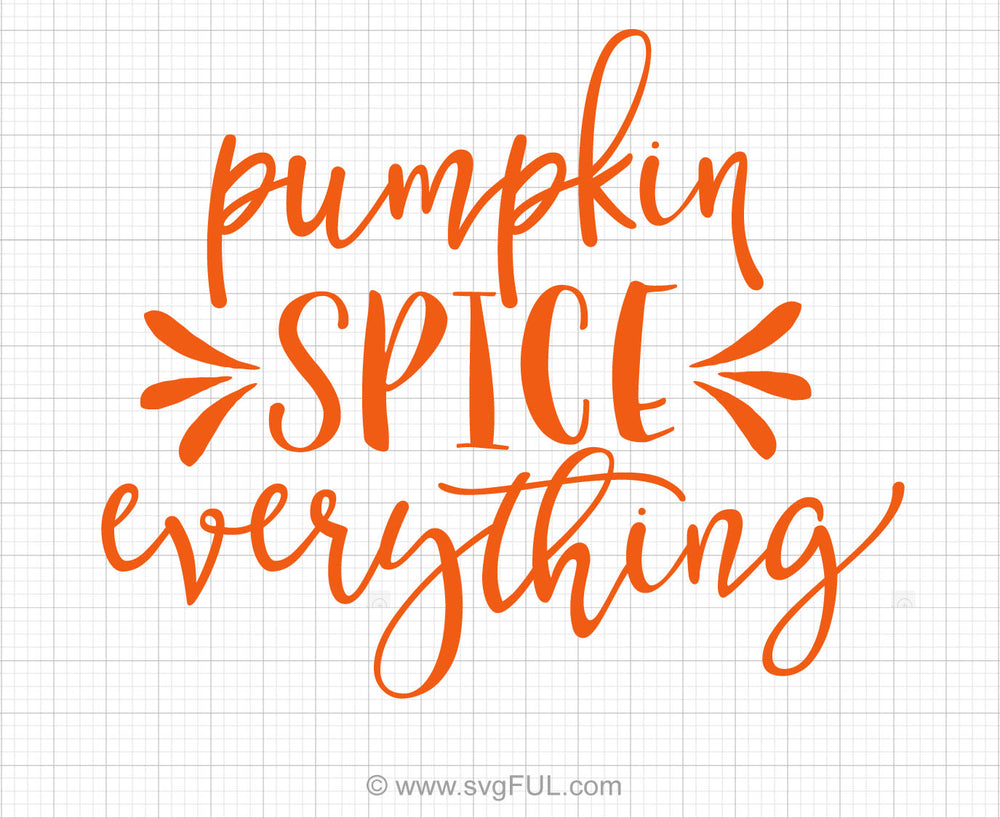 Pumpkin Spice Everything Svg Saying