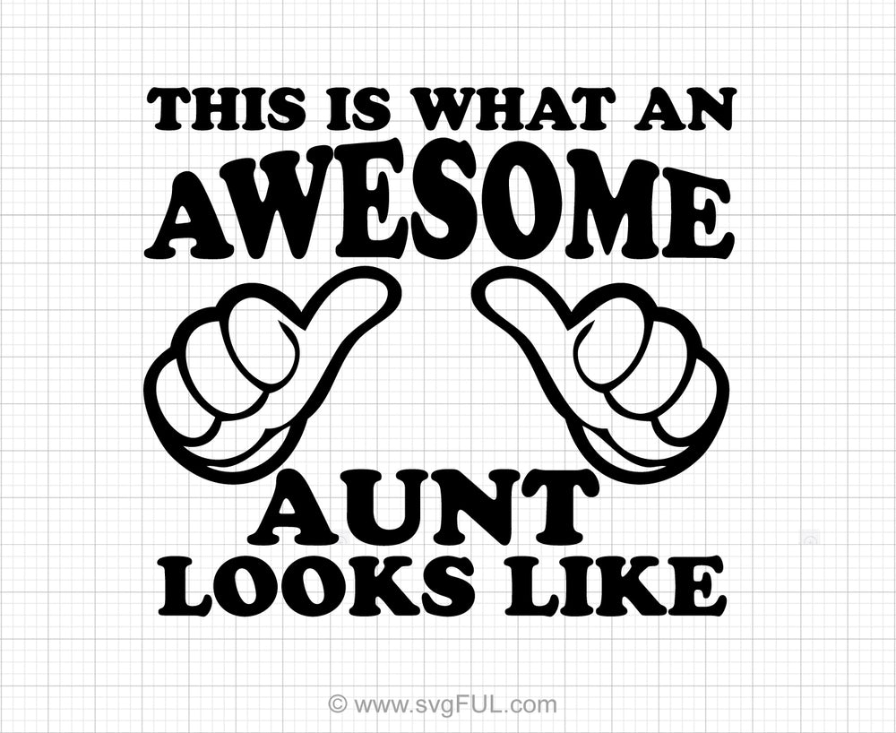 This Is What An Awesome Aunt Looks Like Svg Saying