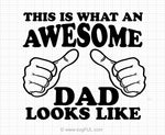 This Is What An Awesome Dad Looks Like Svg Printable