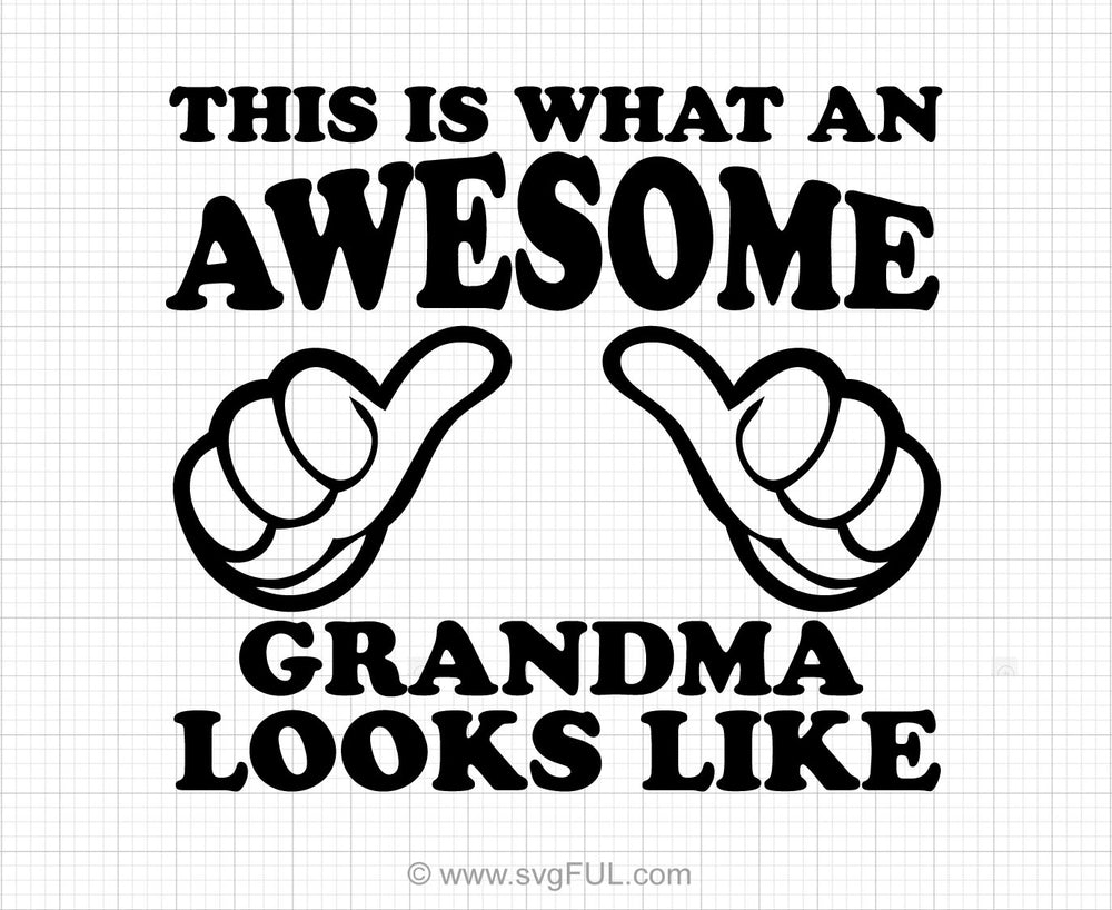 This Is What An Awesome Grandma Looks Like Svg Printable