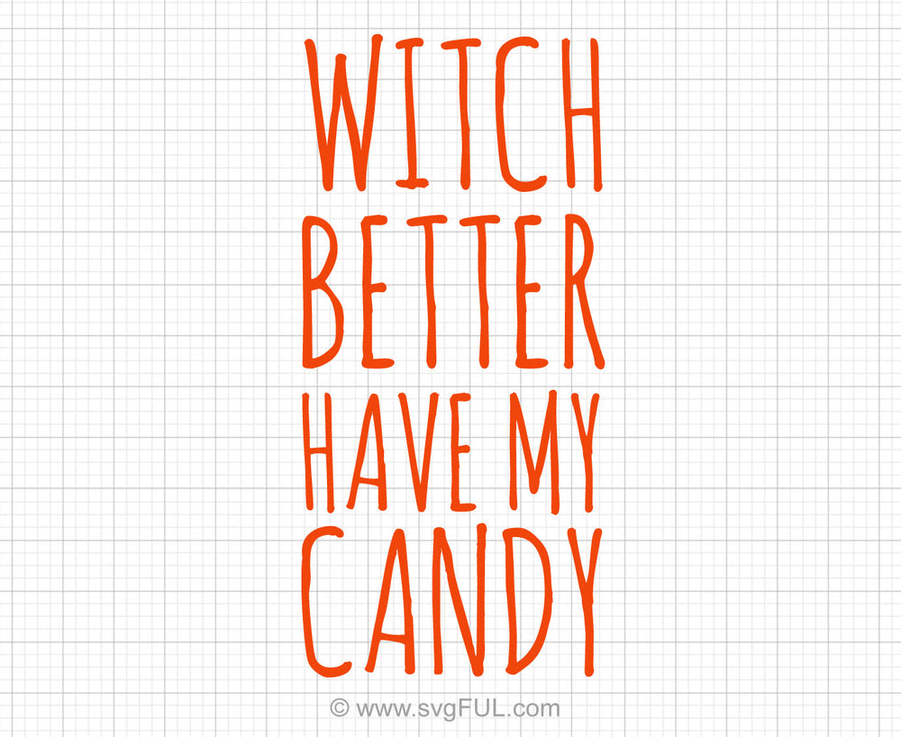 Witch Better Have My Candy Svg Saying
