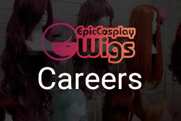 Careers at Epic Cosplay Wigs!