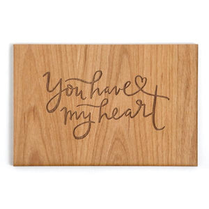You Have my Heart Wood Card