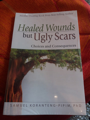 Healed wounds but ugly scars