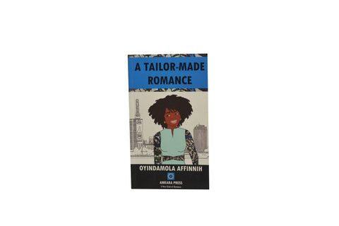 A TAILOR - MADE ROMANCE by Oyindamola Affinnih