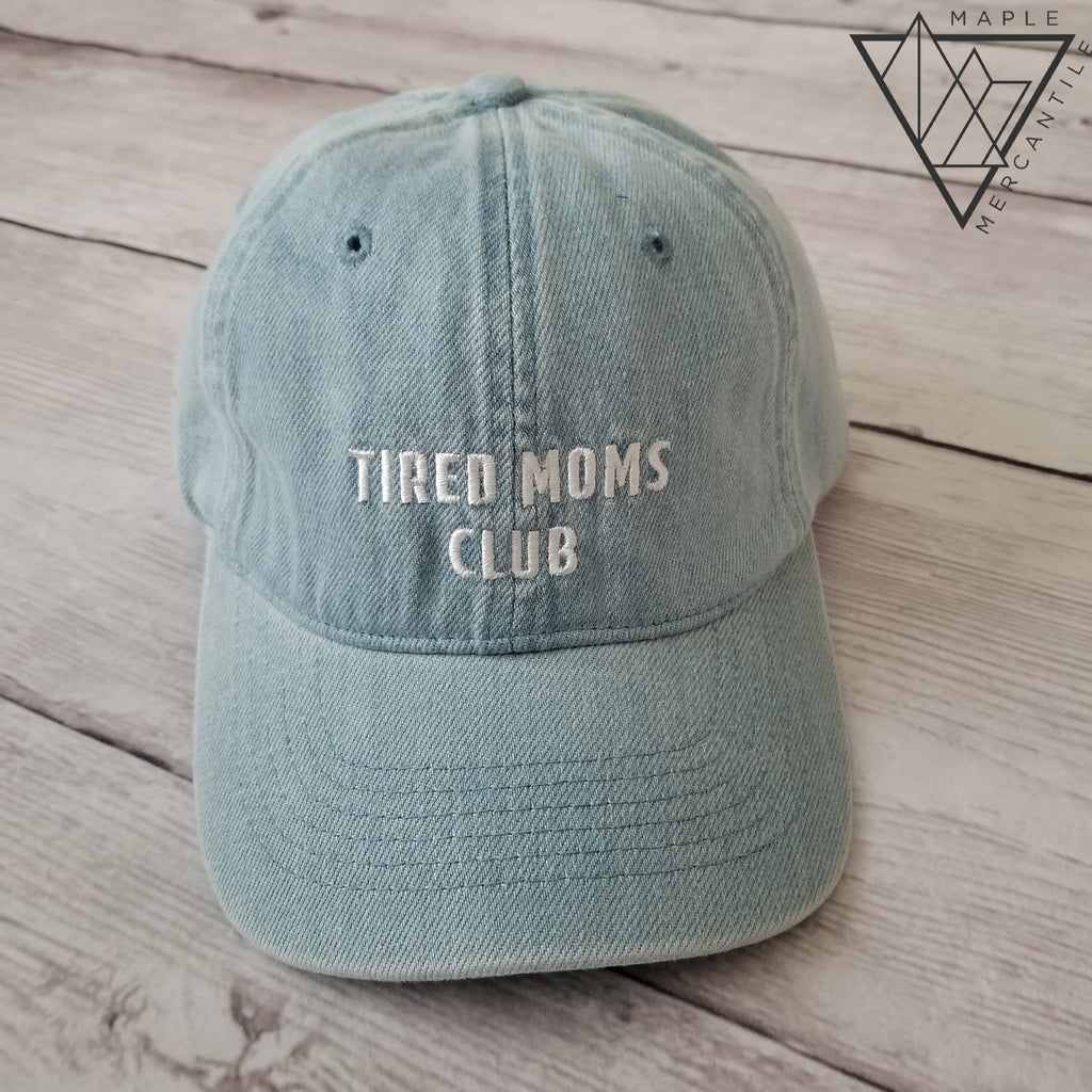 Tired Moms Club Hat