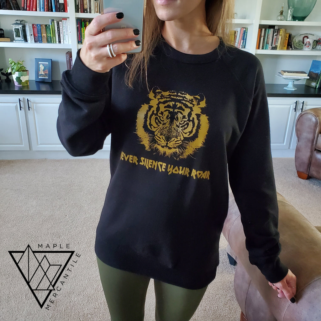 Never Silence your Roar Sweatshirt